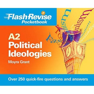 A2 Political Ideologies Flash Revise Pocketbook  by  Moyra Grant