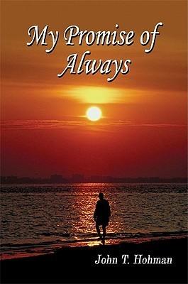 My Promise of Always John T. Hohman