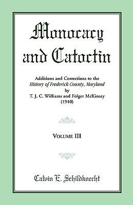 Monocacy and Catoctin, Volume 3  by  C.E. Schildknecht