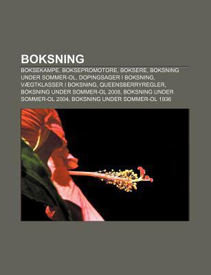 Boksning: Boksekampe, Boksepromotore, Boksere, Boksning Under Sommer-Ol, Dopingsager I Boksning, V Gtklasser I Boksning, Queensb  by  Source Wikipedia