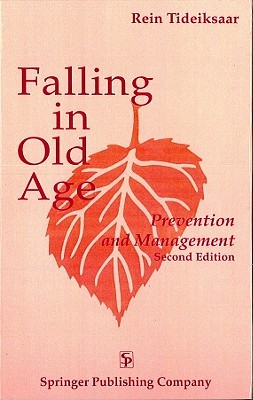 Falling in Old Age: Prevention and Management Rein Tideiksaar