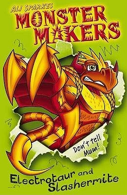 Electrotaur and Slashermite (Monster Makers, #1) Ali Sparkes