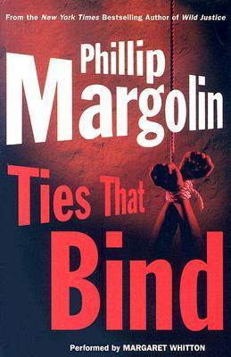 Ties That Bind: Ties That Bind Phillip Margolin