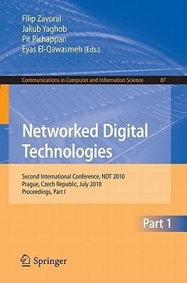 Networked Digital Technologies, Part I: Second International Conference, Ndt 2010, Prague, Czech Republic  by  Filip Zavoral