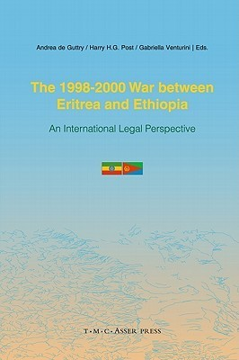 The 1998-2000 War Between Eritrea and Ethiopia: An International Legal Perspective Andrea de Guttry