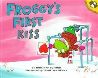 Froggys First Kiss  by  Jonathan London