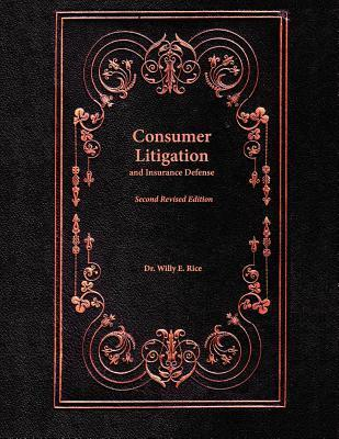 Consumer Litigation and Insurance Defense Willy E. Rice
