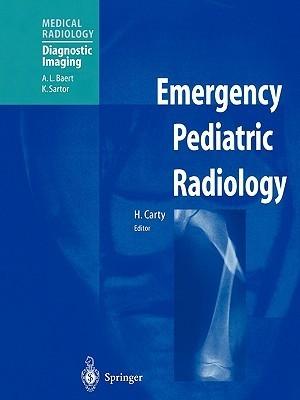 Emergency Pediatric Radiology  by  H. Carty