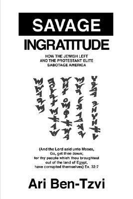 Savage Ingratitude Ari Ben-Tzvi