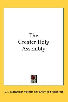 The Greater Holy Assembly S.L. MacGregor Mathers