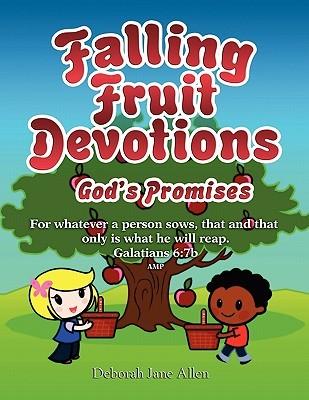 Falling Fruit Devotions Deborah Jane Allen