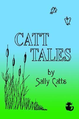 Catt Tales  by  Sally Catts