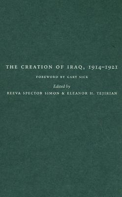 The Creation of Iraq, 1914-1921 Reeva Spector Simon