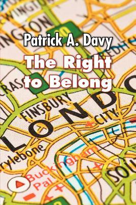 The Right to Belong Patrick A. Davy