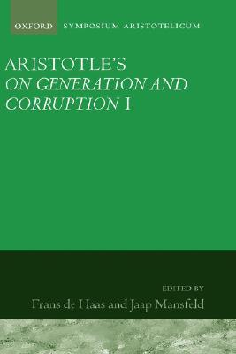 Aristotle: On Generation and Corruption, Book I  by  Frans A.J. De Haas