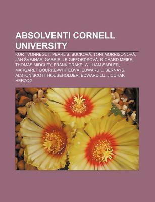 Absolventi Cornell University: Kurt Vonnegut, Pearl S. Buckov , Toni Morrisonov , Jan Vejnar, Gabrielle Giffordsov , Richard Meier  by  Source Wikipedia