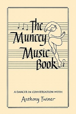 The Muncey Music Book - An Introduction to Music for Dancers Anthony Twiner