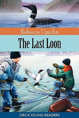 The Last Loon Rebecca Upjohn