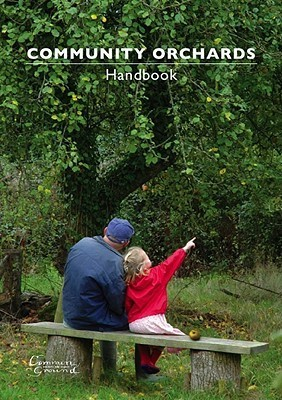 Community Orchards Handbook  by  Angela King