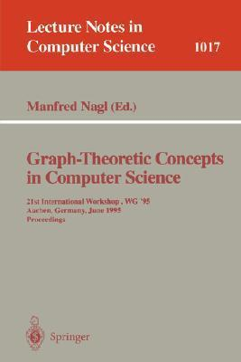 Graph Theoretic Concepts In Computer Science: 15th International Workshop Wg 89, Castle Rolduc, The Netherlands, June 14 16, 1989: Proceedings Manfred Nagl