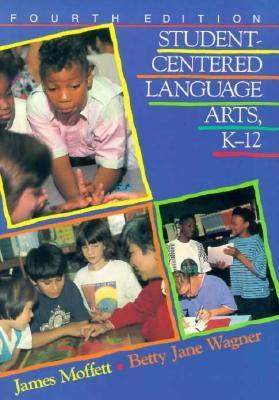 Student-Centered Language Arts, K-12  by  James Moffett