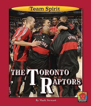 The Toronto Raptors  by  Mark Stewart