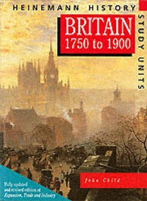 Britain 1750 1900  by  John Child