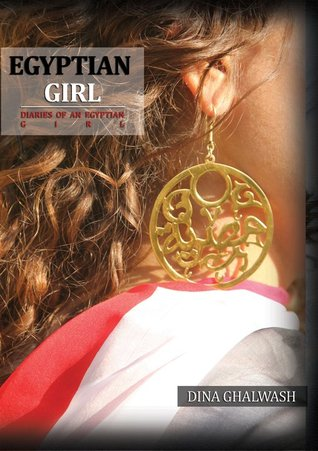 Diaries of an Egyptian Girl  by  Dina Ghalwash