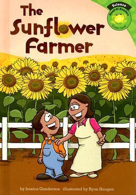 The Sunflower Farmer Jessica S. Gunderson