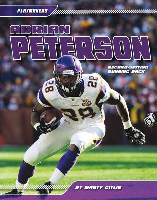 Adrian Peterson: Record-Setting Running Back Martin Gitlin