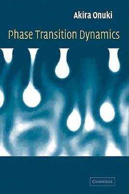 Phase Transition Dynamics  by  Akira Onuki
