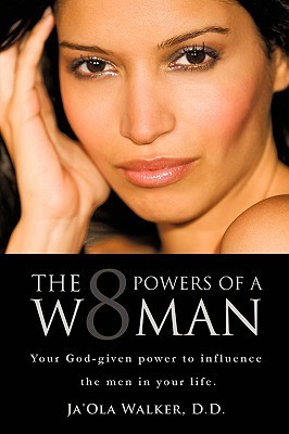 The Eight Powers of a Woman  by  JaOla Walker