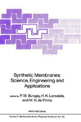 Synthetic Membranes:: Science, Engineering and Applications P.M. Bungay