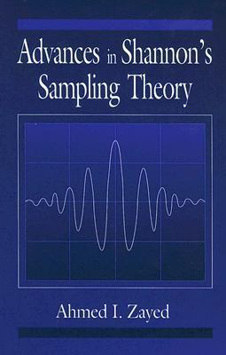 Advances In Shannons Sampling Theory  by  Ahmed I. Zayed