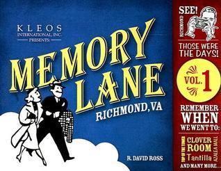 Memory Lane Richmond, VA Vol. 1 R. David Ross