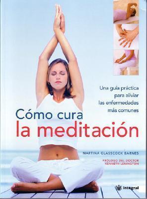 Como Cura La Meditacion Martina Glasscock Barnes