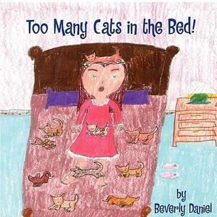 Too Many Cats in the Bed  by  Beverly Daniel
