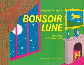Bonsoir Lune  by  Margaret Wise Brown