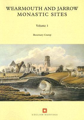 Wearmouth and Jarrow Monastic Sites, Volume 1  by  Rosemary Cramp