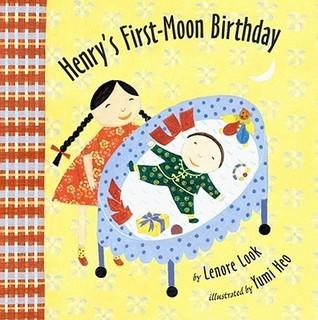 Henrys First-Moon Birthday Lenore Look