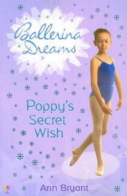 Poppys Secret Wish (Ballerina Dreams, #1)  by  Ann Bryant