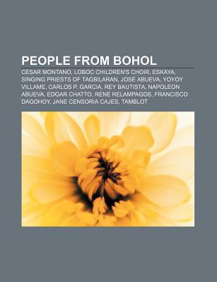 People from Bohol: Cesar Montano, Loboc Childrens Choir, Eskaya, Singing Priests of Tagbilaran, Jos Abueva, Yoyoy Villame, Carlos P. Gar  by  Source Wikipedia