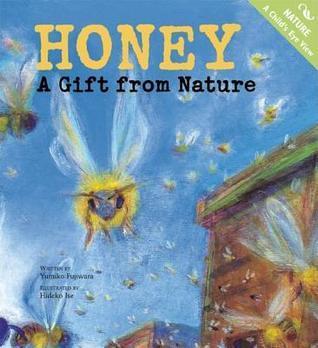 Honey: A Gift from Nature Yumiko Fujiwara