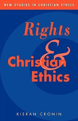 Rights and Christian Ethics Kieran Cronin