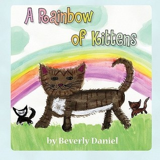 A Rainbow of Kittens  by  Beverly Daniel