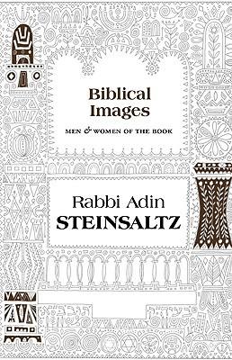 Biblical Images: Men & Women of the Book Adin Even-Israel Steinsaltz