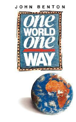 One World One Way  by  John  Benton