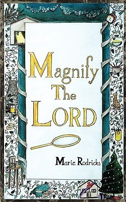 Magnify the Lord Marie Rodricks
