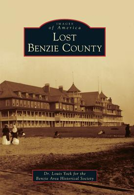 Lost Benzie County  by  Louis Yock