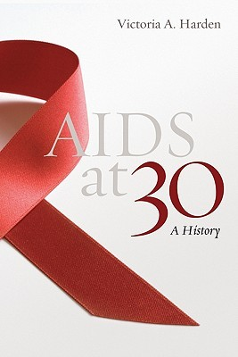 AIDS at 30: A History Victoria A. Harden